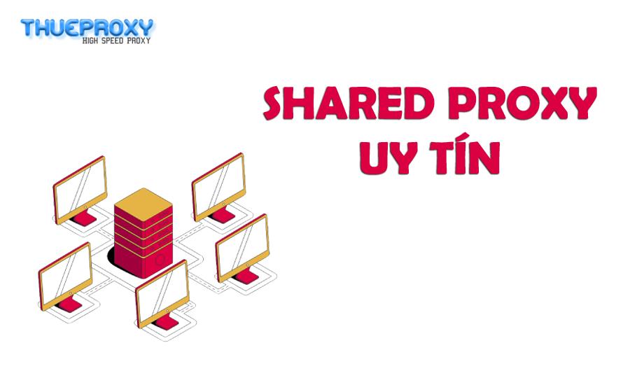 Shared Proxy Là Gì? Thuê Shared Proxy Giá Rẻ Tại Thueproxy.vn